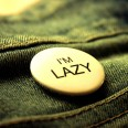Don't Let Laziness Take Over